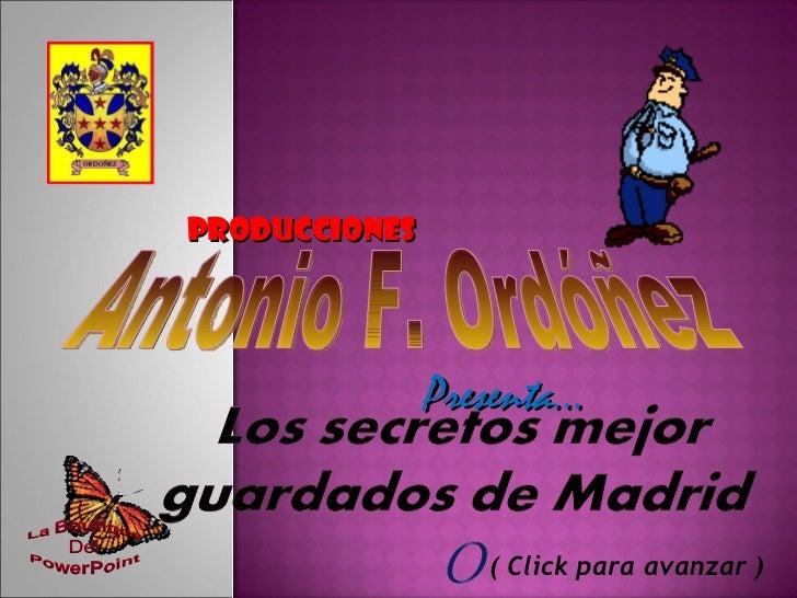 Producciones Antonio F. Ordóñez Presenta… ( Click para avanzar )