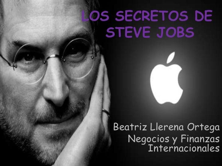 c8873b90ced LOS SECRETOS DE STEVE JOBS Beatriz Llerena Ortega Negocios y Finanzas ...