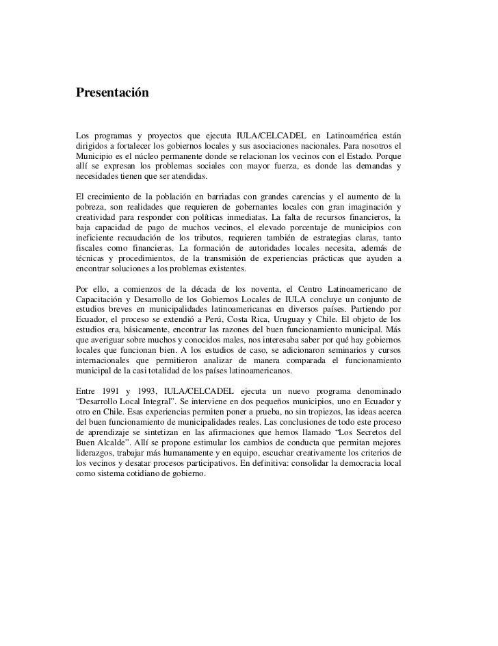 PresentaciónLos programas y proyectos que ejecuta IULA/CELCADEL en Latinoamérica estándirigidos a fortalecer los gobiernos...