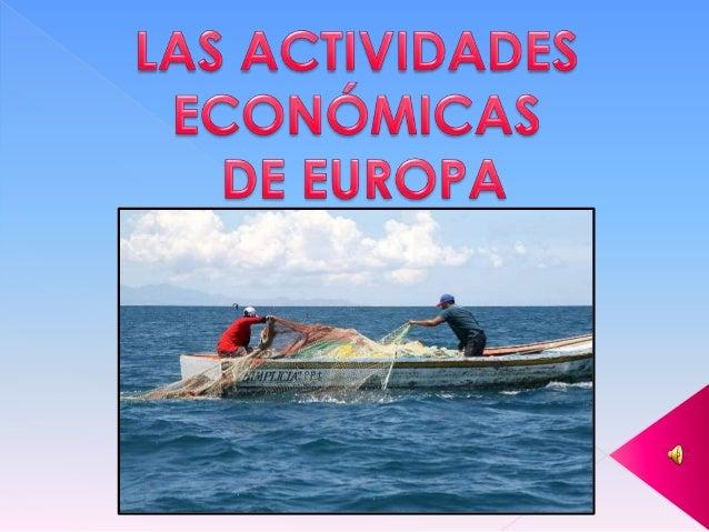 1. EL SECTOR PRIMARIOEn Europa, el sector primario es el quemenos personas ocupa, 4 de cada cien. Elsector primario compre...