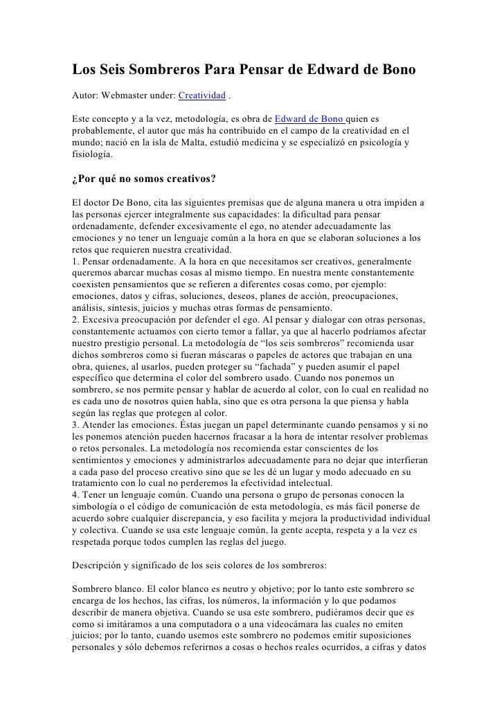Los Seis Sombreros Para Pensar de Edward de Bono Autor: Webmaster under: Creatividad .  Este concepto y a la vez, metodolo...