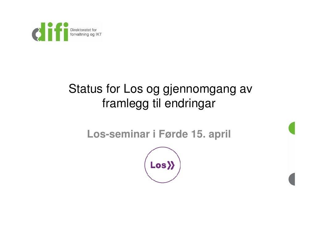 Status for Los og gjennomgang av       framlegg til endringar     Los-seminar i Førde 15. april