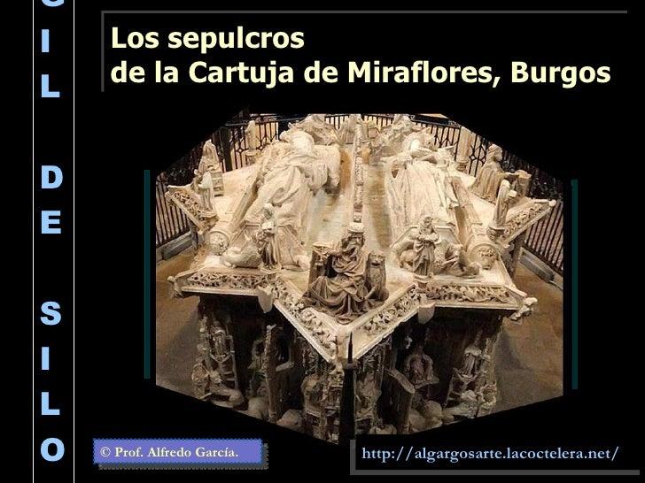 Gil de siloe y los sepulcros de la cartuja de miraflores for Los jardines de la cartuja
