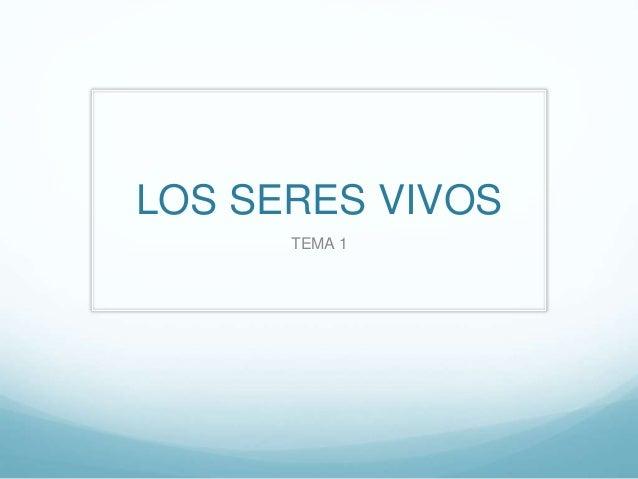 LOS SERES VIVOS TEMA 1