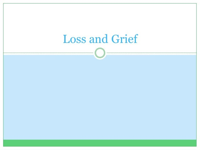 Loss and Grief