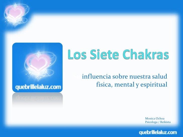 Su influencia sobre nuestra salud         fisica, mental y espiritual                              Monica Ochoa           ...