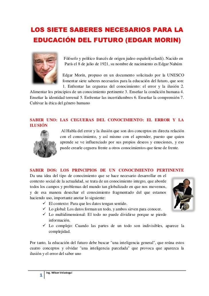 LOS SIETE SABERES NECESARIOS PARA LA  EDUCACIÓN DEL FUTURO (EDGAR MORIN)                       Filósofo y político francés...