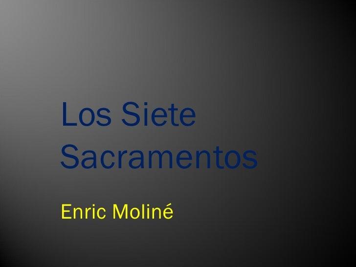 Los Siete Sacramentos Enric Moliné