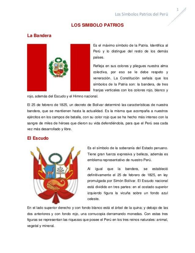 1  Los Símbolos Patrios del Perú LOS SIMBOLO PATRIOS La Bandera Es el máximo símbolo de la Patria. Identifica al Perú y lo...