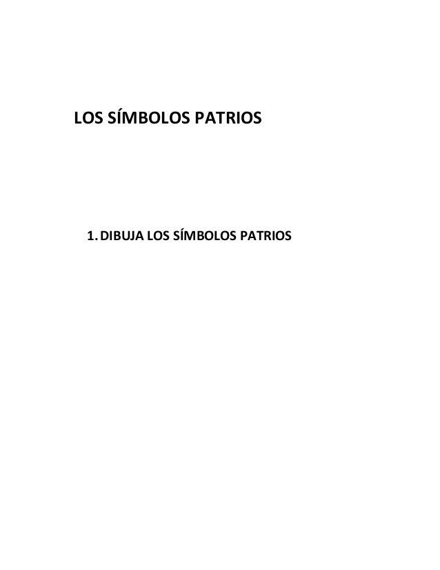 LOS SÍMBOLOS PATRIOS1.DIBUJA LOS SÍMBOLOS PATRIOS