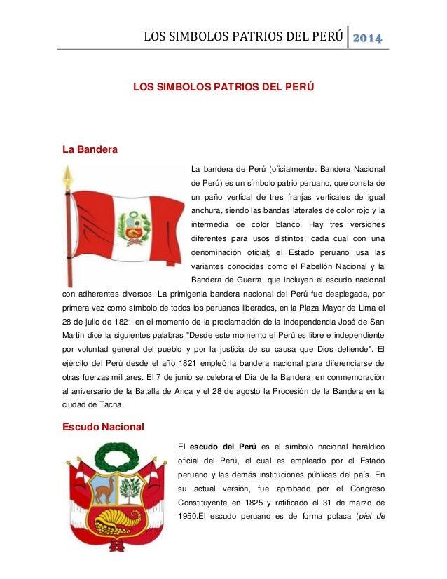 LOS SIMBOLOS PATRIOS DEL PERÚ 2014 LOS SIMBOLOS PATRIOS DEL PERÚ La Bandera La bandera de Perú (oficialmente: Bandera Naci...