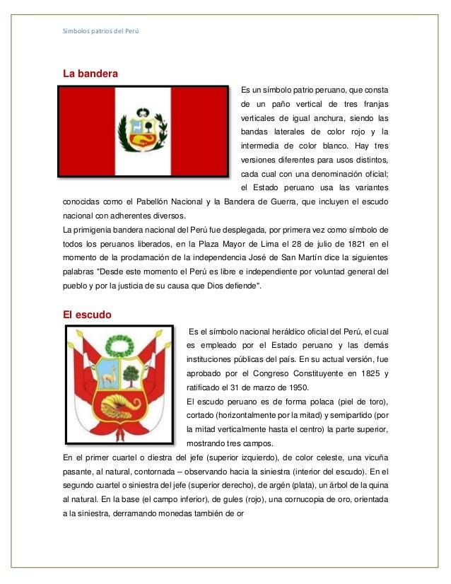 Símbolos patrios del Perú La bandera Es un símbolo patrio peruano, que consta de un paño vertical de tres franjas vertical...