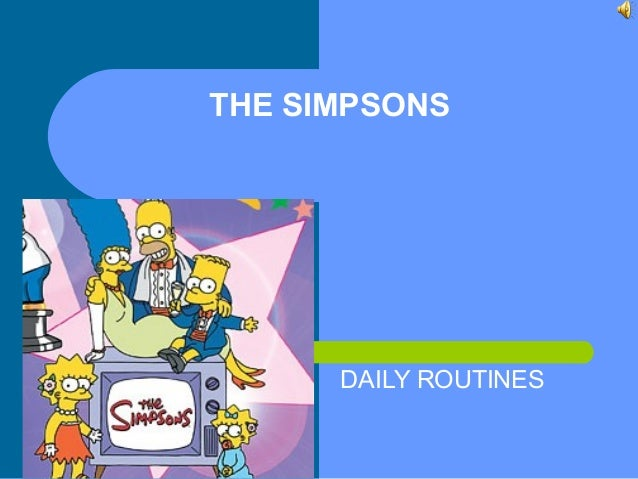 THE SIMPSONS DAILY ROUTINES