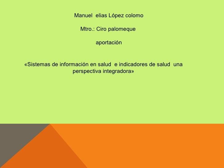 Manuel elias López colomo                     Mtro.: Ciro palomeque                           aportación«Sistemas de infor...
