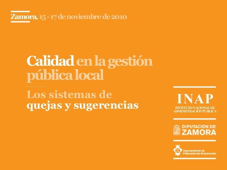 Zamora, 15 - 17 de noviembre de 2010    Calidad en la gestión    pública local    Los sistemas de                     I NA...