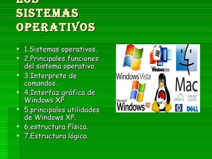 Los sistemas operativos   <ul><li>1.Sistemas operativos. </li></ul><ul><li>2.Principales funciones del sistema operativo. ...