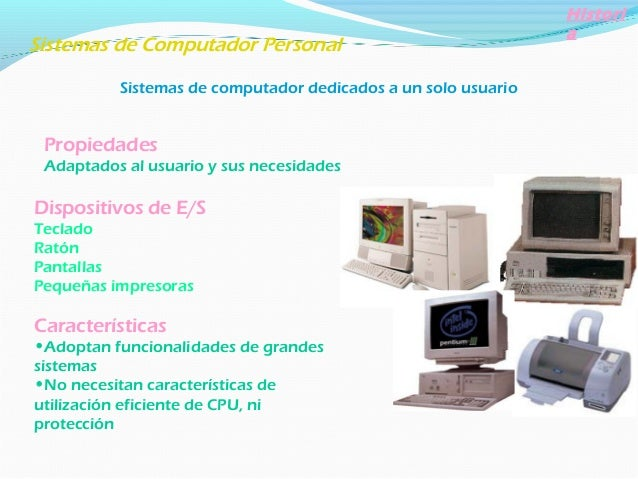 Histori a Sistemas Paralelos Sistemas multiprocesador. Sistemas fuertemente acoplados Propiedades Con más de un procesador...
