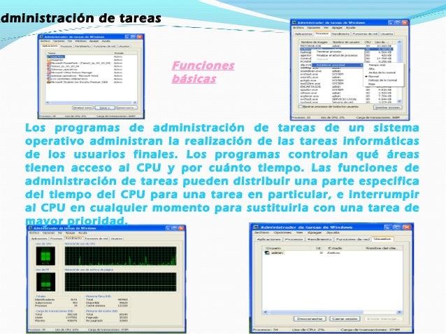 5. Servicio de soporte y utilidades Funciones básicas Los servicios de soporte de cada sistema operativo dependerán de la ...