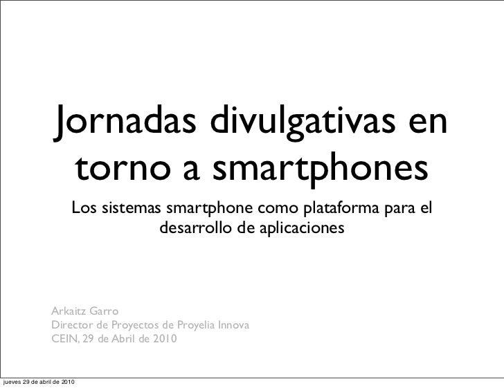 Jornadas divulgativas en                    torno a smartphones                        Los sistemas smartphone como plataf...