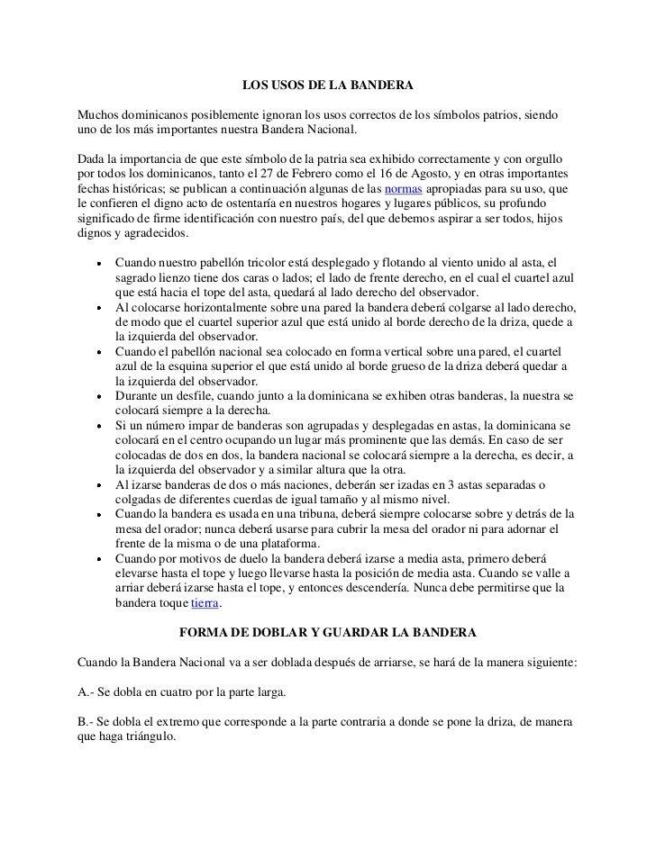 LOS USOS DE LA BANDERA<br />Muchos dominicanos posiblemente ignoran los usos correctos de los símbolos patrios, siendo uno...