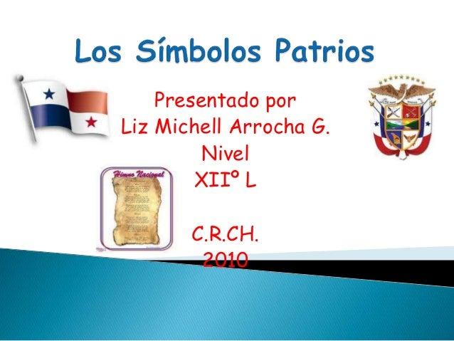 Presentado por Liz Michell Arrocha G. Nivel XIIº L C.R.CH. 2010