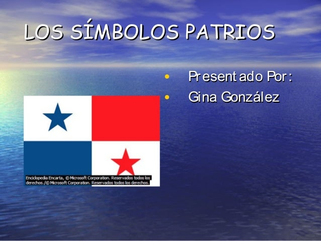 LOS SÍMBOLOS PATRIOSLOS SÍMBOLOS PATRIOS • Present ado Por:Present ado Por: • Gina GonzálezGina González