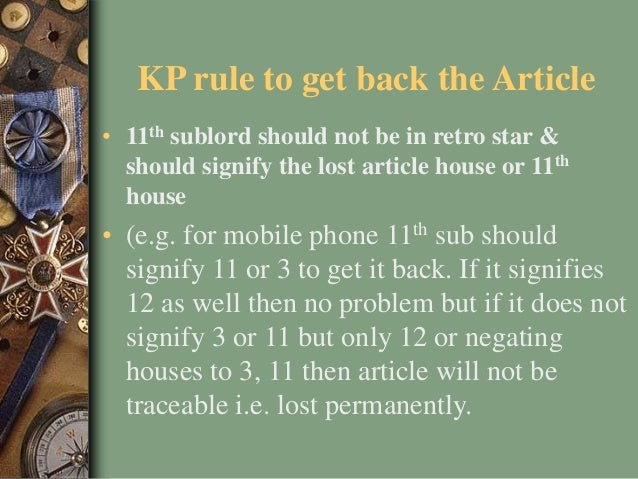 KP rule to get back the Article • 11th sublord should not be in retro star & should signify the lost article house or 11th...