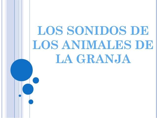 LOS SONIDOS DE LOS ANIMALES DE LA GRANJA