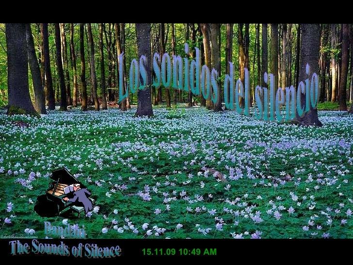 15.11.09   10:49 AM Bandari The Sounds of Silence Los sonidos del silencio