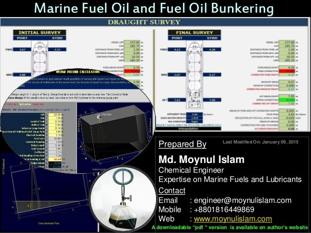 Marine Fuel Oil and Fuel Oil Bunkering Prepared By Md. Moynul Islam Chemical Engineer Expertise on Marine Fuels and Lubric...