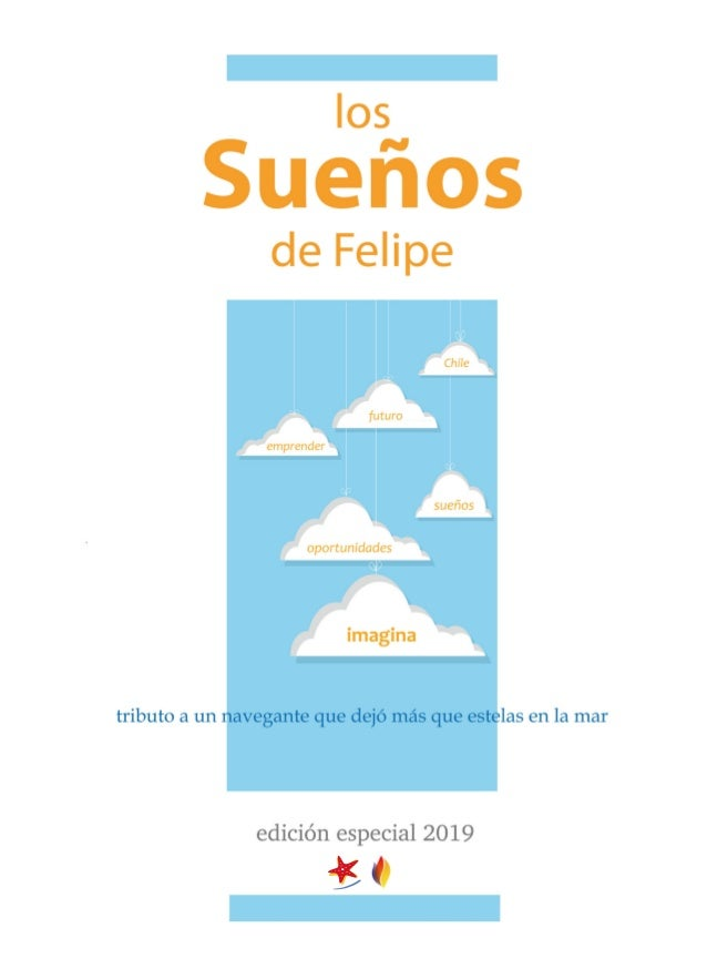 Los Sueños de Felipe Tributo a Felipe Cubillos Sigall fundador de Desafío Levantemos Chile 2019