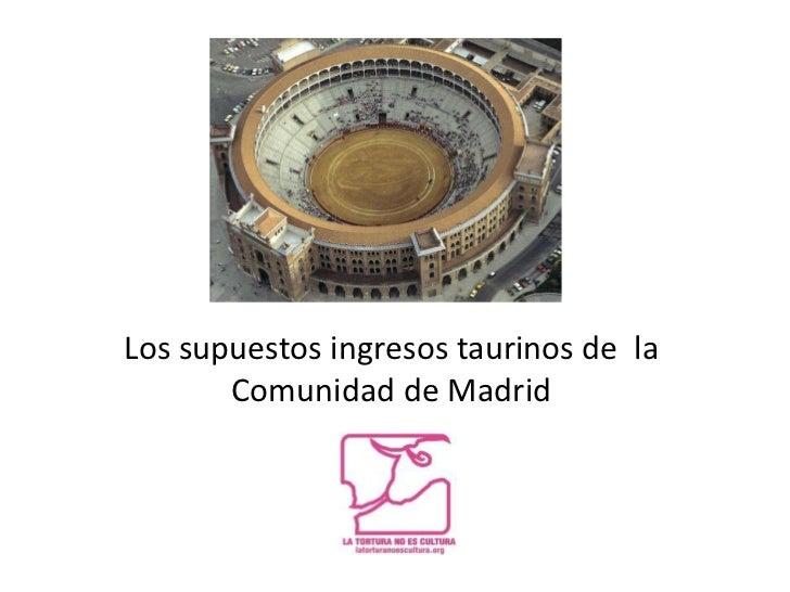 Los supuestos ingresos taurinos de  la Comunidad de Madrid<br />