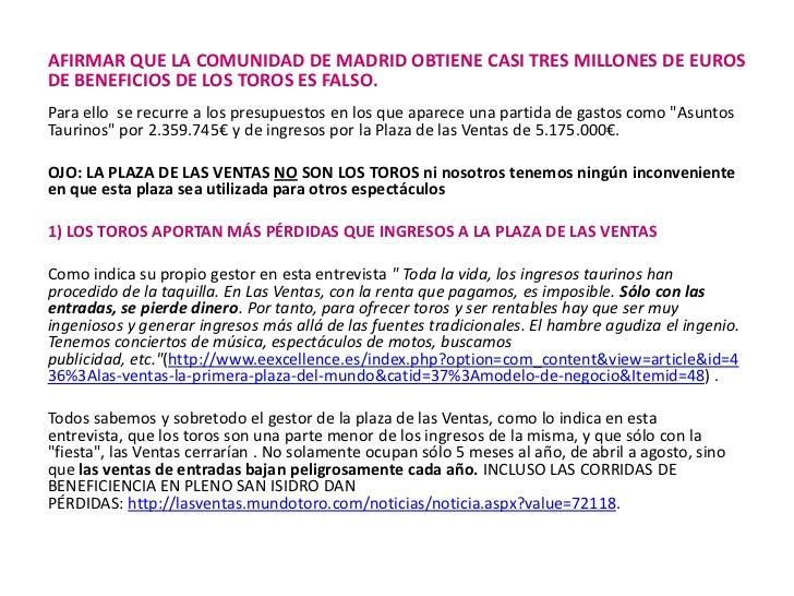 afirmar que la Comunidad de Madrid obtiene casi tres millones de euros de beneficios de los toros es falso.<br /><br />P...