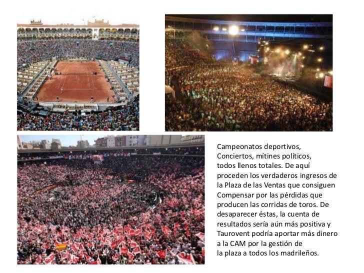 Campeonatos deportivos,<br />Conciertos, mítines políticos, <br />todos llenos totales. De aquí<br />proceden los verdader...