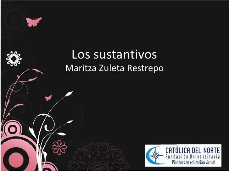 Los sustantivos<br />Maritza Zuleta Restrepo<br />