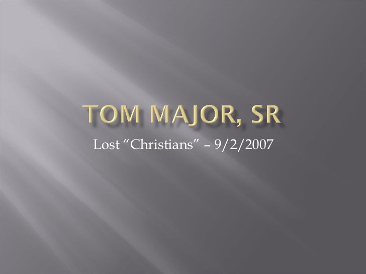 """Lost """"Christians"""" – 9/2/2007"""