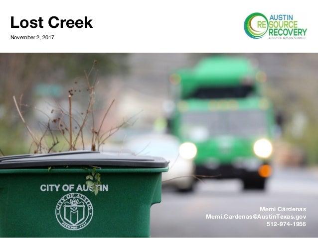 Lost Creek November 2, 2017 Memi Cárdenas Memi.Cardenas@AustinTexas.gov 512-974-1956