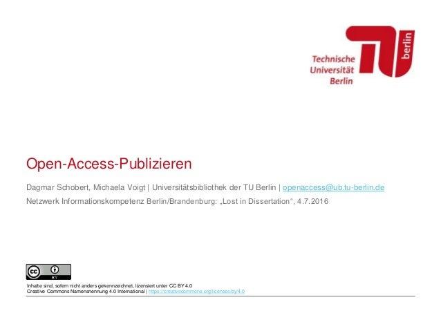 Open-Access-Publizieren Dagmar Schobert, Michaela Voigt | Universitätsbibliothek der TU Berlin | openaccess@ub.tu-berlin.d...