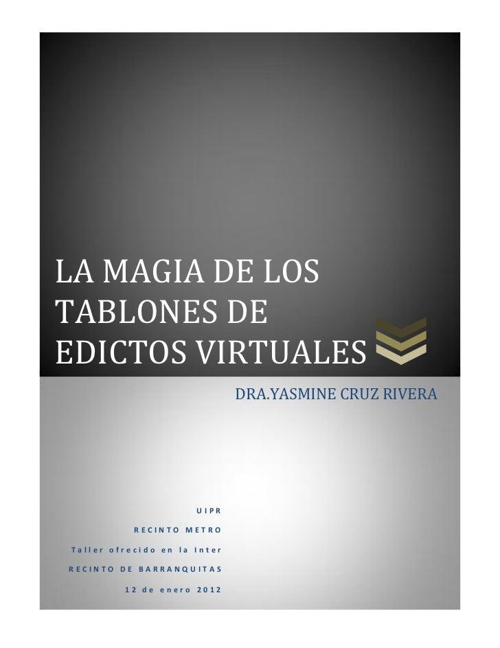 LA MAGIA DE LOSTABLONES DEEDICTOS VIRTUALES                              DRA.YASMINE CRUZ RIVERA                      UIPR...