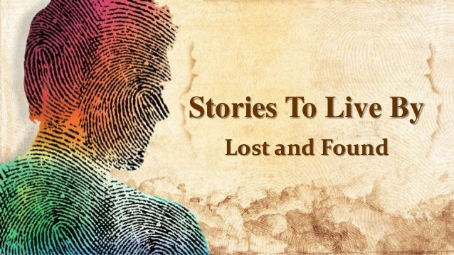 Stories To Live By Lost and Found
