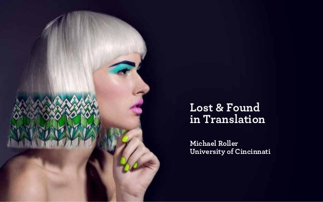 lost a nd f ound in translation   michael roller   uC DAAP: master of design   2013 1 of 57 Lost & Found in Translation Mi...