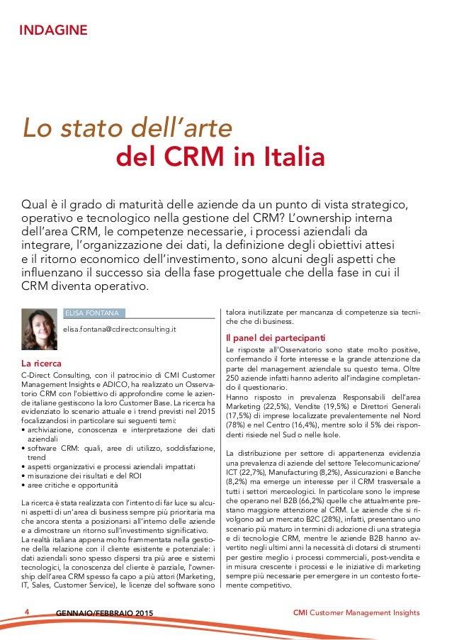 GENNAIO/FEBBRAIO 2015 CMI Customer Management Insights4 INDAGINE ELISA FONTANA elisa.fontana@cdirectconsulting.it La ricer...
