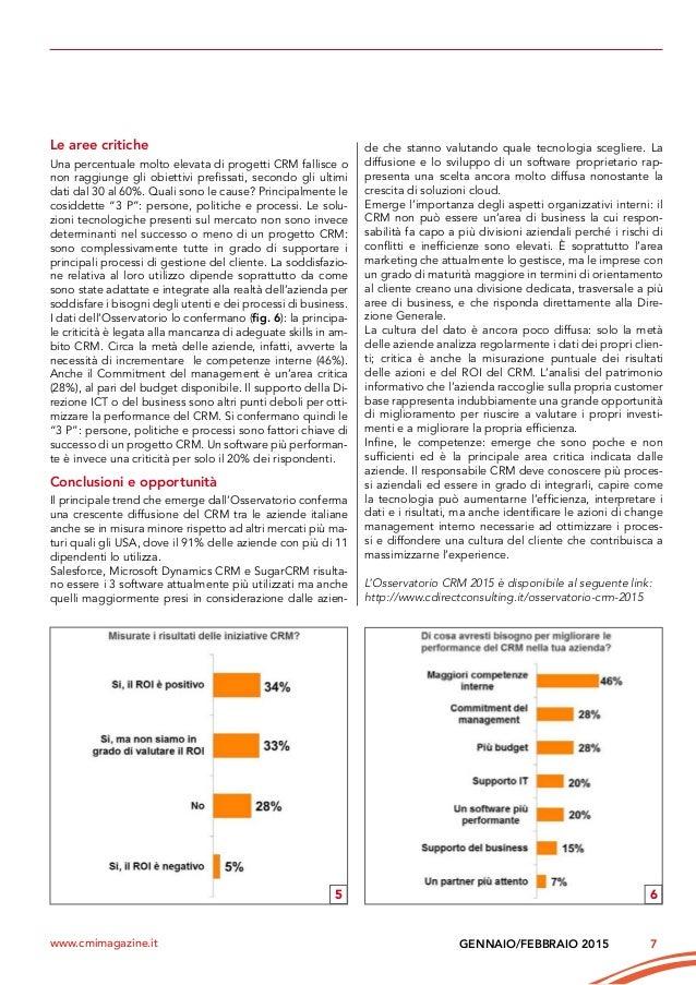 7GENNAIO/FEBBRAIO 2015www.cmimagazine.it Le aree critiche Una percentuale molto elevata di progetti CRM fallisce o non rag...