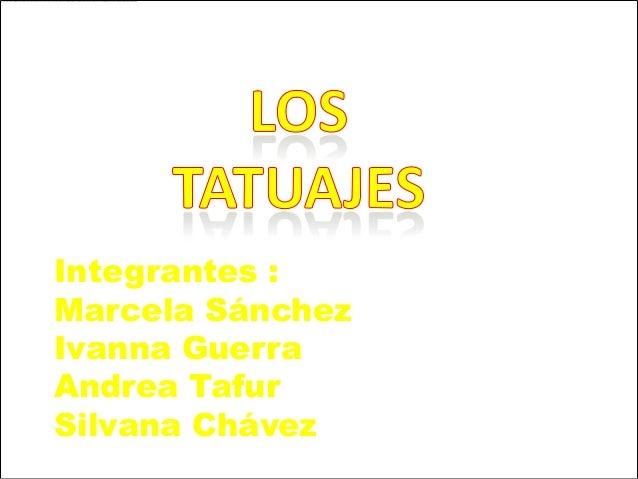 Integrantes : Marcela Sánchez Ivanna Guerra Andrea Tafur Silvana Chávez