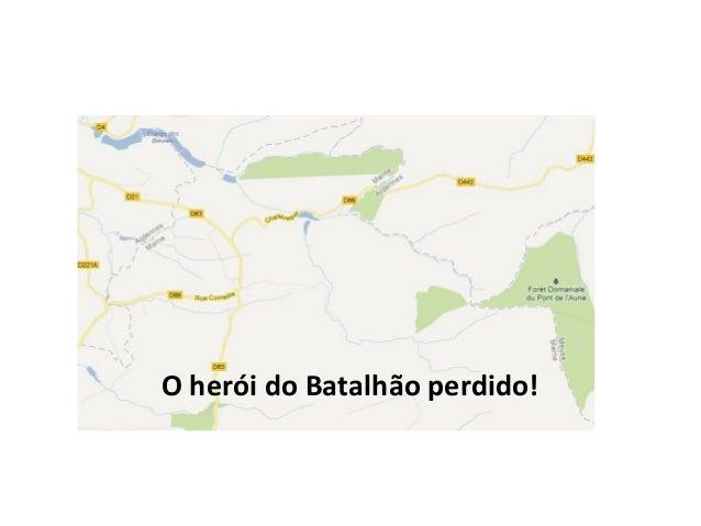 O herói do Batalhão perdido!