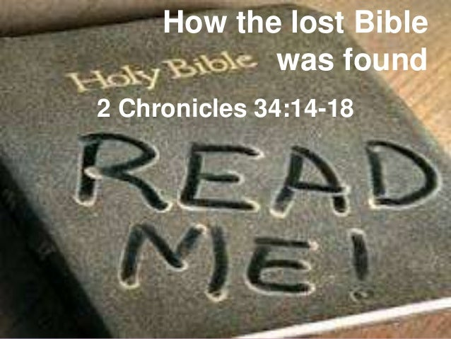 How the lost Bible was found 2 Chronicles 34:14-18