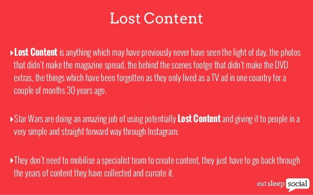 Lost Content ‣Lost Content is anything which may have previously never have seen the light of day, the photos that didn't ...