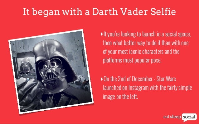 It began with a Darth Vader Selfie ‣If you're looking to launch in a social space, then what better way to do it than with...