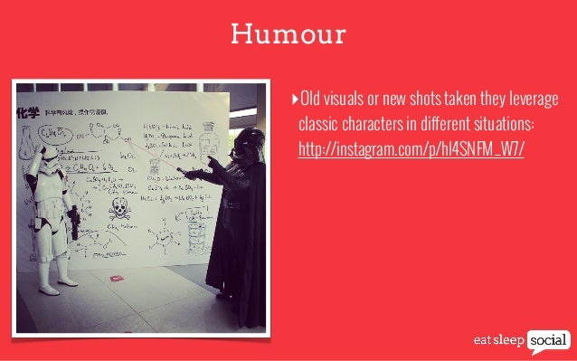 Humour ‣Old visuals or new shots taken they leverage classic characters in different situations: http://instagram.com/p/hl...
