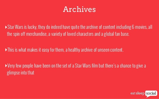 Archives ‣Star Wars is lucky, they do indeed have quite the archive of content including 6 movies, all the spin off mercha...